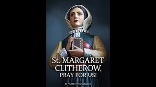 Saint Margaret Clitherow, March 26th