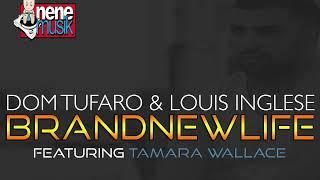 Dom Tufaro & Louis Inglese f. Tamara Wallace - Brand New Life (Teaser)