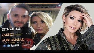 İntizar'dan Çarpıcı Açıklamalar !!! Video Haber -  Kanal64 Farkıyla Sizlerle !!!