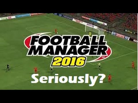 FM 16: Seriously?!