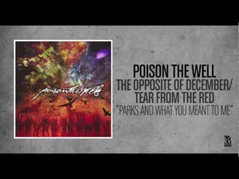 Poison The Well - Parks And What You Meant To Me