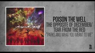 Watch Poison The Well Parks And What You Meant To Me video