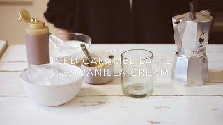 Iced Caramel Latte with Vanilla Cream Recipe