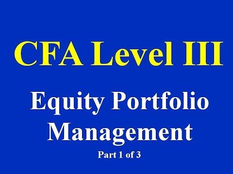 CFA Level III - Equity Portfolio Management Part I of III