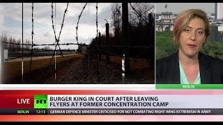 Bad Taste: Burger King in court over ads at Dachau concentration camp