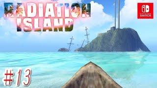 【RADIATION ISLAND】 Switch版 実況play #13 『パイレーツ・オブ』 (ラディエイションアイランド)