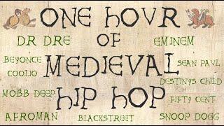 ONE HOUR OF MEDIEVAL HIP HOP CLASSICS | feat. Dr Dre, Snoop Dogg, Eminem, Beyoncé, Sean Paul + more!