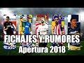 MÁS FICHAJES CONFIRMADOS Y RUMORES APERTURA 2018 LIGA MX