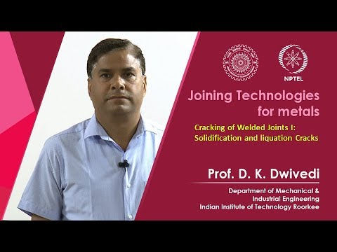 Lec 39 - Cracking of Welded Joints I: Solidification and liquation Cracks