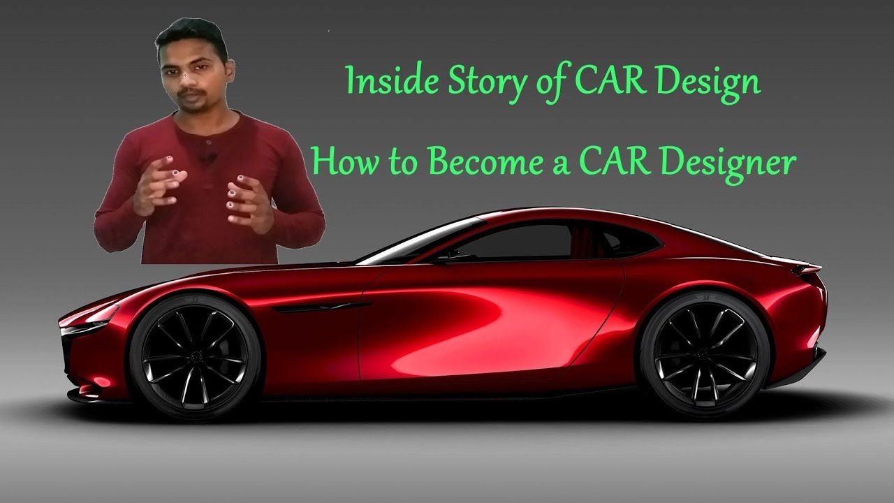 Inside Story Of Car Designing Process How To Become A Car Designer Youtube