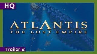 Atlantis: The Lost Empire (2001) Trailer 2