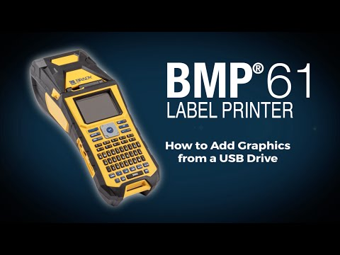 Brady BMP®61 Label Printer: How To Add Graphics From A USB Drive