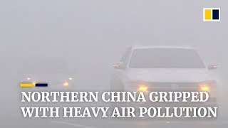 Northern China gripped with heavy air pollution