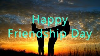 Happy Friendship Day wishes to Friend, SMS Message, Greetings, Whatsapp Video