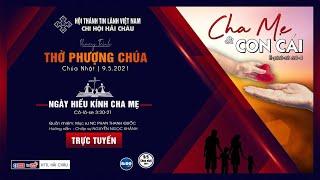 HTTL Hải Châu - Chương Trình Thờ Phượng Chúa - 09/05/2021