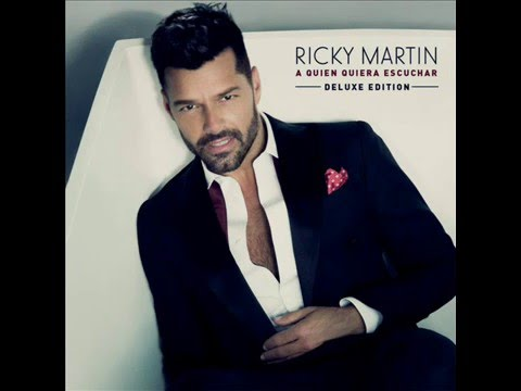 Ricky Martin - A Quién Quiera Escuchar (Deluxe Edition) [Álbum Completo] [2,015]