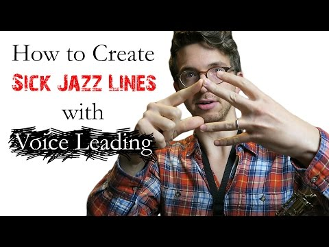 How to Create Sick Jazz Lines with Voice Leading