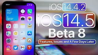 iOS 14.4.2 and iOS 14.5 Beta 8 - Features, Issues and A Few Days Later