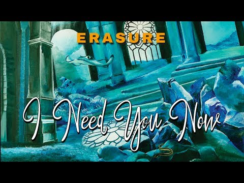 ERASURE -  I Need You Now (World Be Gone EP Bonus Track)
