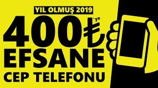 Yıl Olmuş 2019 400TL Efsane Telefon !