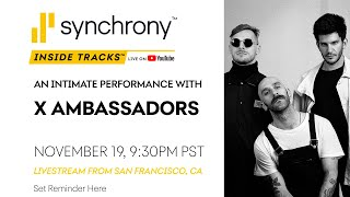 X Ambassadors Live in San Francisco, Presented by Synchrony Inside Tracks