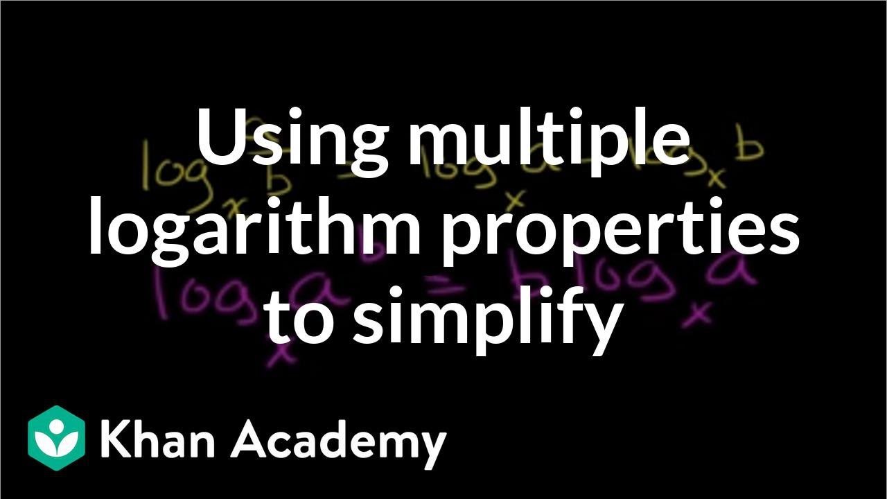 Using the properties of logarithms: multiple steps (video) | Khan