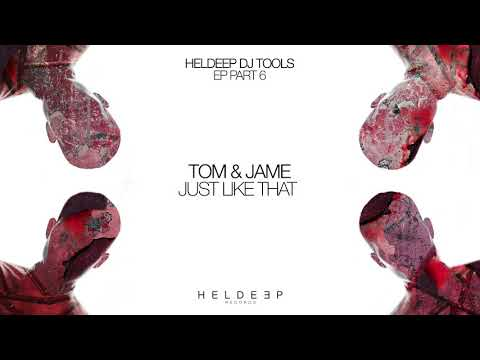Tom & Jame - Just Like That