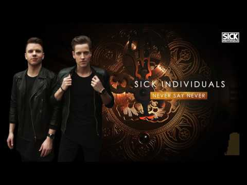 SICK INDIVIDUALS - Never Say Never (Radio Edit)