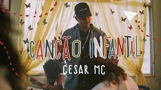 Cesar MC - Canção Infantil part. Cristal (VideoClipe Oficial)