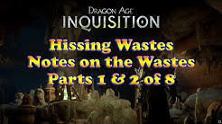 "Dragon Age: Inquisition - ""Notes on the Wastes"" - Parts 1 and 2 of 8 - Hissing Wastes"