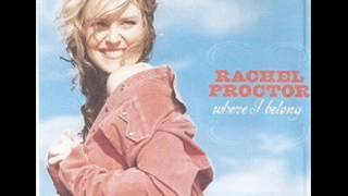 Rachel Proctor ~ If Youre Gonna Leave Me(leave me alone) YouTube Videos