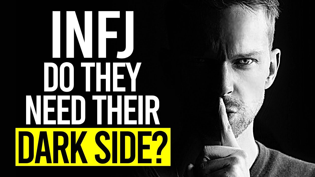 Does The INFJ Need Their DARK SIDE?