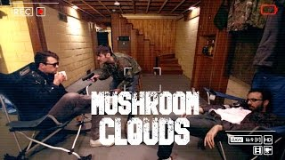 Mushroom Clouds - FULL MOVIE