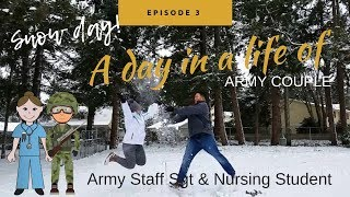 A DAY IN A LIFE OF AN ARMY COUPLE| NURSING STUDENT, SNOW DAY [Doug&Marie'sLife S5E3]