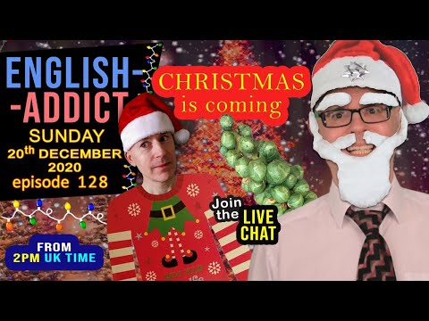 Christmas is Coming! - English Addict / Sunday 20th December 2020