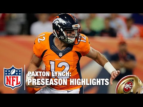 Paxton Lynch Full 2016 Preseason Highlights | NFL