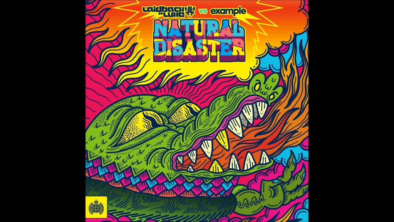 Natural disaster (laidback luke vs. Example) [remixes] by laidback.