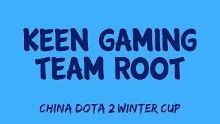 Keen Gaming vs Team Root | China Dota2 Winter Cup