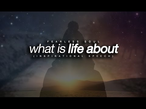 What Is Life About - Motivational Video Inspirational Video