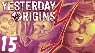 Yesterday Origins - Part 15 - THE END
