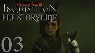Dragon Age Inquisition - Elf Storyline - Part 3: The Wrath Of Heaven