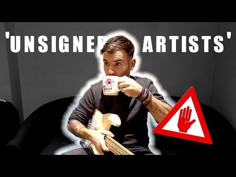 I'M BANNING 'UNSIGNED ARTISTS'