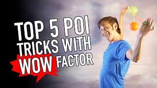 Top 5 Poi Tricks with Wow Factor!