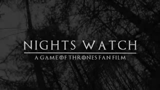 Nights Watch - a Game of Thrones Fan Film