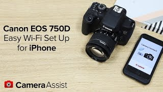 Connect your Canon EOS 750D to your iPhone via Wi-Fi