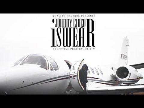Download Johnny Cinco - She Wanna (I Swear)