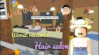 GOING TO THE WORST REVIEWED HAIR SALON IN ROBLOX BLOXBURG!!