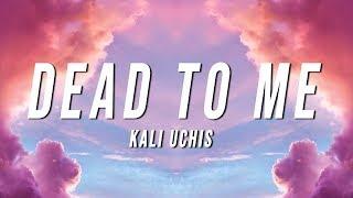 Kali Uchis - Dead To Me (Lyrics)