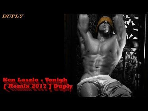 Ken Laszlo - Tonigh [ Remix 2017 ] Duply