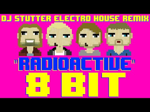 Radioactive (DJ Stutter 8 Bit Electro House Remix) [Tribute to Imagine Dragons] - 8 Bit Universe